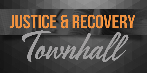 Justice and Recovery Town Hall